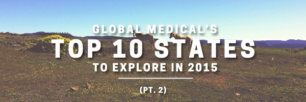 Global Medical's top 10 states for locum tenens doctors to explore in 2015 (pt. 2)